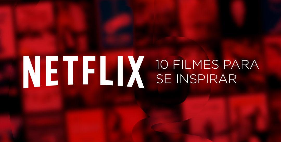Netflix para empreendedores: 10 filmes para se inspirar.